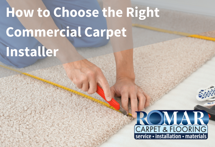 How to Choose the Right Commercial Carpet Installer